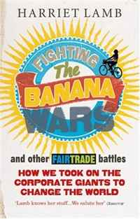 Fighting the Banana War and Other Fairtrade Battles