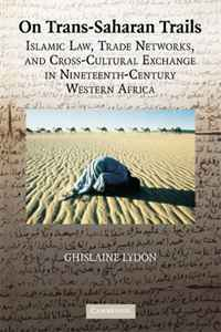 On Trans-Saharan Trails: Islamic Law, Trade Networks, and Cross-Cultural Exchange in Nineteenth-Century Western Africa new england textiles in the nineteenth century – profits