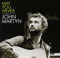Джон Мартин John Martyn. May You Never. The Very Best Of John Martyn джон мартин john martyn grace
