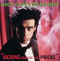 Ник Кейв,The Bad Seeds Nick Cave & The Bad Seeds. Kicking Against The Pricks ник кейв maximum nick cave the unauthorised biography of nick cave