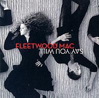 Fleetwood Mac Fleetwood Mac. Say You Will (ECD) fleetwood mac fleetwood mac in concert 3 lp