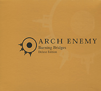 Arch Enemy Arch Enemy. Burning Bridges. Deluxe Edition