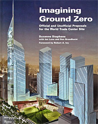 Imagining Ground Zero: Official and Unofficial Proposals for the World Trade Center Site  цена