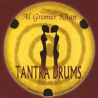 Al Gromer Khan. Tantra Drums