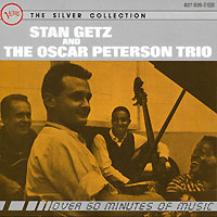 Стэн Гетц,The Oscar Peterson Trio Stan Getz And The Oscar Peterson Trio. The Silver Collection oscar peterson oscar peterson night train 180 gr
