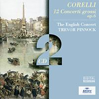 Тревор Пиннок,The English Concert Orchestra Trevor Pinnock. Corelli. 12 Concerti Grossi Op. 6 (2 CD) münchner philharmoniker elbphilharmonie hamburg