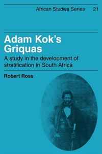все цены на Adam Kok's Griquas: A Study in the Development of Stratification in South Africa (African Studies)