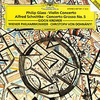 Gidon Kremer, Christoph Von Dohnanyi. Glass / Schnittke. Concertos