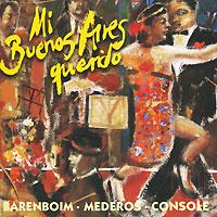 Daniel Barenboim, Rodolfo Mederos, Hector Console. Mi Buenos Aires Querido