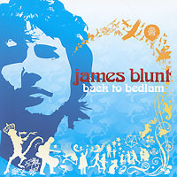 Джеймс Блант James Blunt. Back To Bedlam james blunt milan