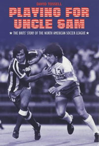 Playing For Uncle Sam: The Brits Story of the North American Soccer League