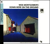 Уэс Монтгомери,Деодато,Дон Себески Wes Montgomery. Down Here On The Ground уэс монтгомери wes montgomery bumpin lp