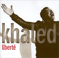 Khaled. Liberte