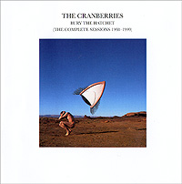 The Cranberries The Cranberries. Bury The Hatchet (The Complete Sessions 1998-1999)