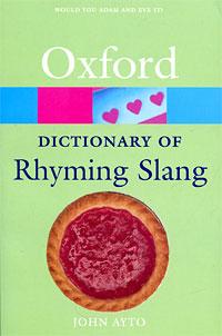 Oxford Dictionary of Rhyming Slang dictionary of contemporary slang