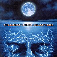 Эрик Клэптон Eric Clapton. Pilgrim все цены