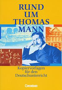 Rund um Thomas Mann Уцененный товар (№1) rund um sagen und legenden