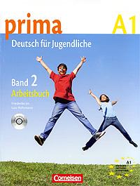 Prima A1: Deutsch fur Jugendliche: Band 2: Arbeitsbuch (+ CD) einfach deutsch lernen das abc
