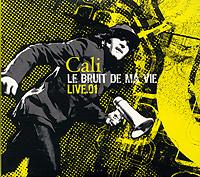 цены Cali Cali. Le Bruit De Ma Vie (2 CD)