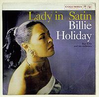 Билли Холидей,Рей Эллис,Ray Ellis And His Orchestra Billie Holiday. Lady In Satin дж холидей j holiday back of my lac