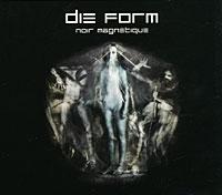 Die Form Die Form. Noir Magnetique aura noir aura noir out to die