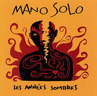 Mano Solo. Les Annees Sombres