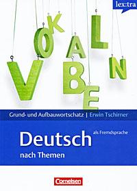 Grund- und Aufbauwortschatz Deutsch als Fremdsprache все цены