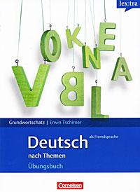 Grundwortschatz: Deutsch als Fremdsprache: nach Themen: Ubungsbuch illustrierter katalog des kunstverlages otto schmidt