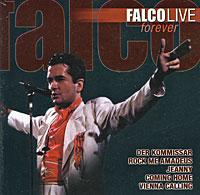 Фалько Falco. Live. Forever falco falco nachtflug out of the dark 2 cd