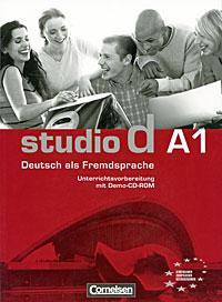 Studio d A1: Deutsch als Fremdsprache: Unterrichtsvorbereitung (+ CD-ROM) studio d a1 deutsch als fremdsprache einheit 7 12 аудиокурс на cd