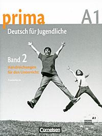 Zakazat.ru: Prima A1: Deutsch fur Jugendliche: Band 2: Handreichungen fur den Unterricht