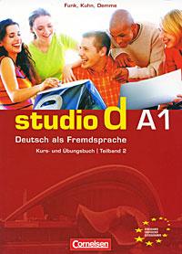 Studio d A1: Deutsch als Fremdsprache: Kurs- und Ubungsbuch: Teilband 2 (+ CD) dialog beruf 2 deutsch als fremdsprache fur die grundstufe