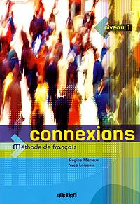 Connexions: Methode de francais: Niveau 1 gilles breton patrick riba delf scolaire niveau a1 du cadre europeen commun de reference cd