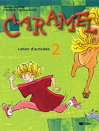 Caramel 2: Cahier d'activites les mots