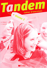 Tandem: Cahier d'exercices: Niveau 2 le kiosque 1 cahier