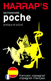 Harrap's poche dictionnaire: Francais-espagnol, espagnol-francais le francais et son orthographe