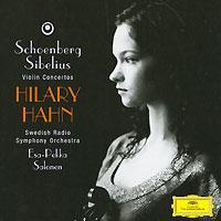 Hilary Hahn. Schoenberg / Sibelius. Violin Concertos