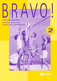 Bravo! 2: Guide pedagogique totem 2 methode de francaise a2 guide pedagogique