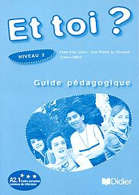 Et toi? Niveau 2: Guide pedagogique gilles breton patrick riba delf scolaire niveau a1 du cadre europeen commun de reference cd