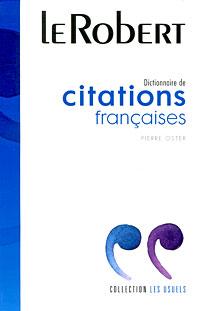 Dictionnaire de citations francaises dictionnaire de citations francaises