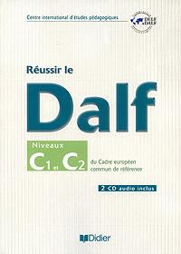 Reussir le Dalf: Niveaux C1 et C2 du cadre europeen commun de reference (+ 2 CD) guillemant d les quatre saisons en fete fetes et festivals en france et outre mer fle a2 cd книга на французском языке