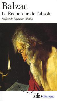 Honore de Balzac La Recherche de L'Absolu balzac la peau de chagrin