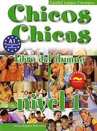 Chicos Chicas: Libro del alumno: Nivel 1 стоимость