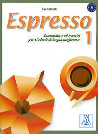 Espresso 1: Grammatica ed esercizi per studenti di lingua ungherese