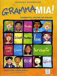 GrammaMia! Guida per l'insegnante (+ CD)