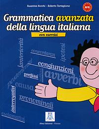 Grammatica avanzata della lingua italiana la casa sulla scogliera livello due b1 cd