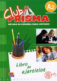 Club Prisma: Libro de ejercicios con claves: Metodo De Espanol Para Jovenes: A2 все цены