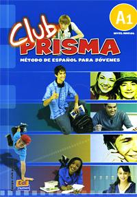 Club Prisma: Metodo De Espanol Para Jovenes: A1 (+ CD) club prisma libro del profesor metodo de espanol para jovenes a2 cd
