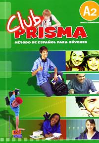 Club Prisma: Metodo De Espanol Para Jovenes: A2 (+ CD) prieto r g la katana de toledo nivel 2 учебник на испанском языке cd