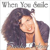 Саша Орлова Sasha Orlova. When You Smile sasha mannheim